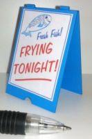 'A' Board Frying Tonight